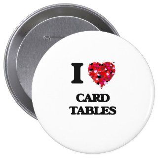 I love Card Tables 10 Cm Round Badge