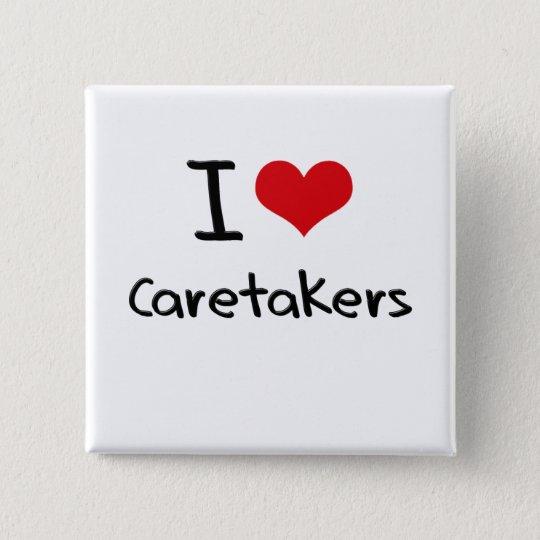 I love Caretakers 15 Cm Square Badge