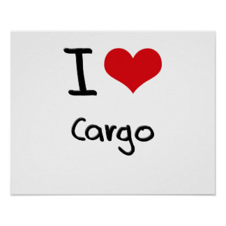 I love Cargo Poster