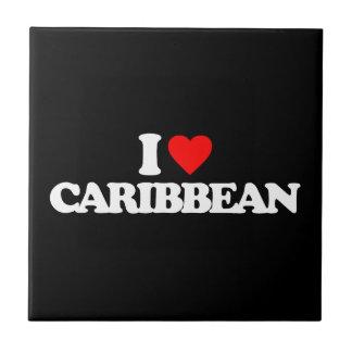 I LOVE CARIBBEAN CERAMIC TILE