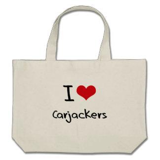 I love Carjackers Tote Bags