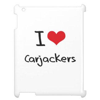 I love Carjackers Cover For The iPad 2 3 4