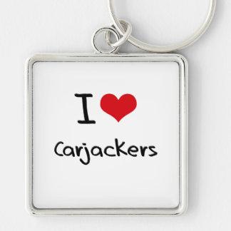 I love Carjackers Key Chains