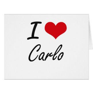 I Love Carlo Big Greeting Card