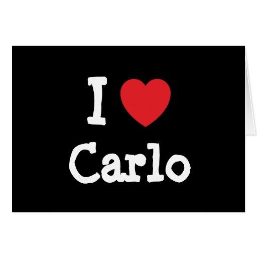 I love Carlo heart custom personalized Card