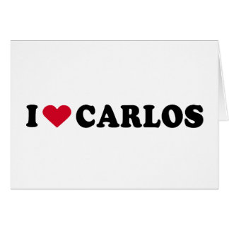 I LOVE CARLOS GREETING CARDS