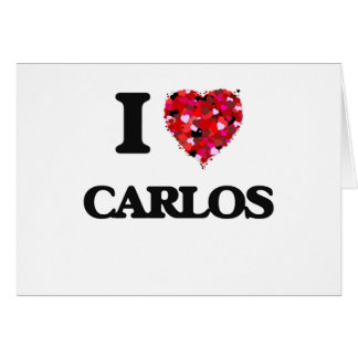 I Love Carlos Greeting Card