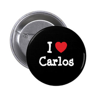 I love Carlos heart custom personalized 6 Cm Round Badge