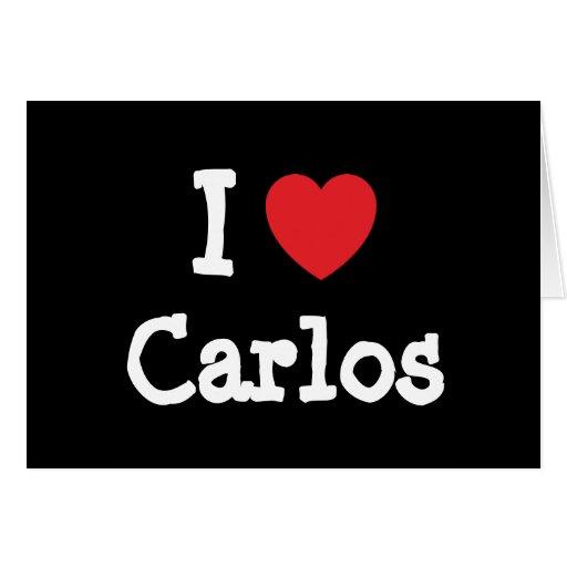 I love Carlos heart custom personalized Greeting Card