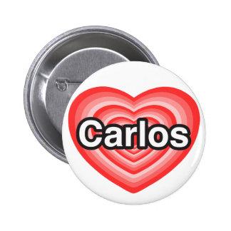 I love Carlos. I love you Carlos. Heart 6 Cm Round Badge