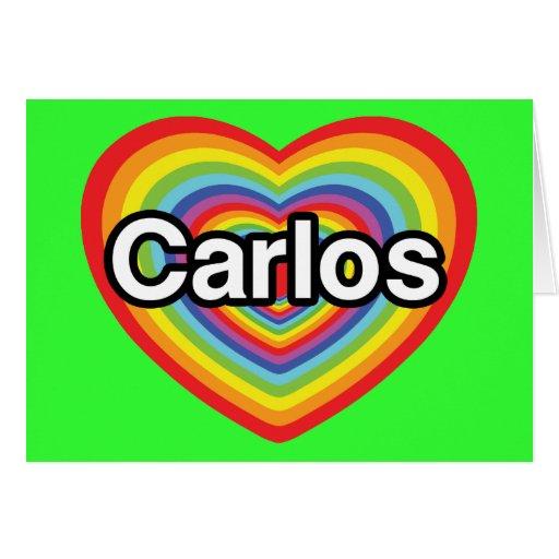 I love Carlos: rainbow heart Greeting Cards