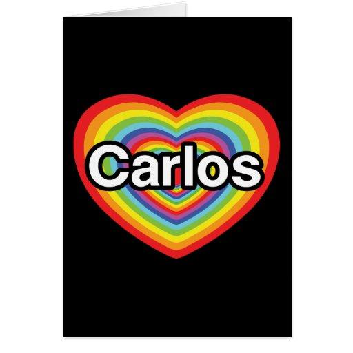 I love Carlos: rainbow heart Card