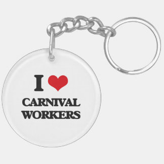 I love Carnival Workers Double-Sided Round Acrylic Keychain