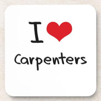 I love Carpenters Drink Coaster