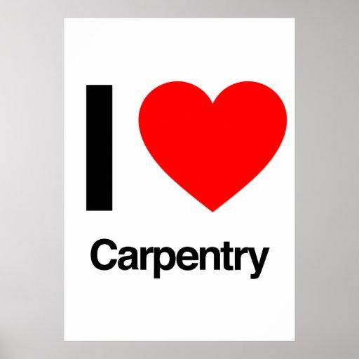 i love carpentry poster