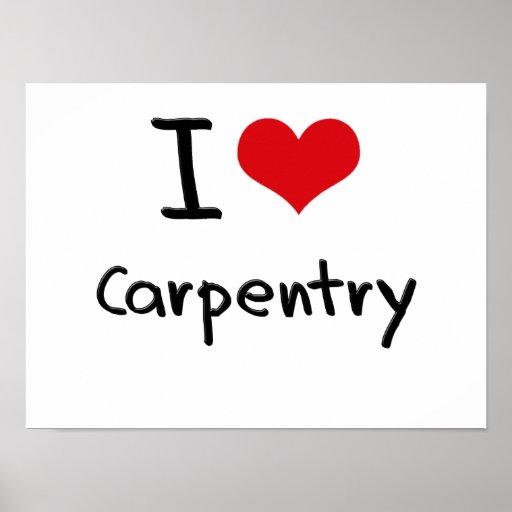I love Carpentry Print