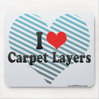 I Love Carpet Layers Mousepad