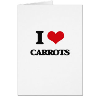 I love Carrots Greeting Cards