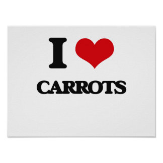 I love Carrots Posters