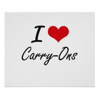 I love Carry-Ons Artistic Design Poster