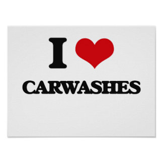 I love Carwashes Poster