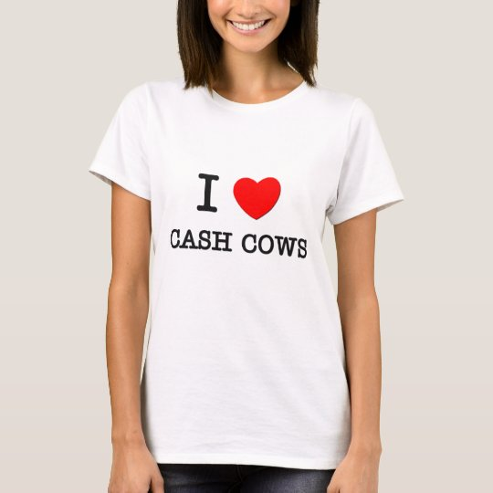 I Love Cash Cows T-Shirt
