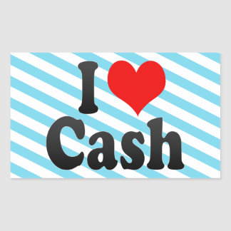 I love Cash Rectangular Sticker