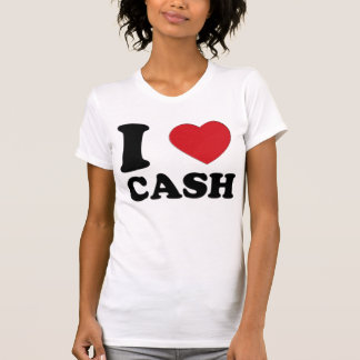 I LOVE CASH T-Shirt