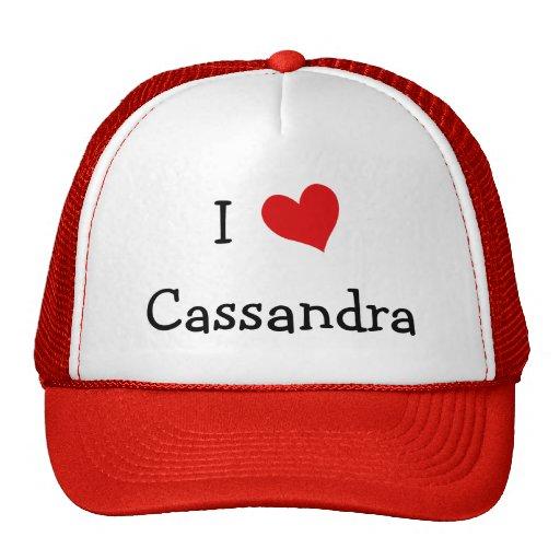 I Love Cassandra Trucker Hats