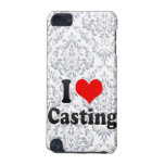 I love Casting iPod Touch (5th Generation) Cover