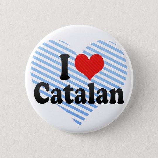 I Love Catalan 6 Cm Round Badge