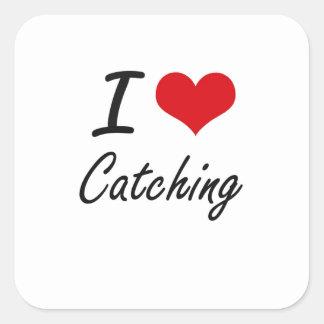 I love Catching Artistic Design Square Sticker