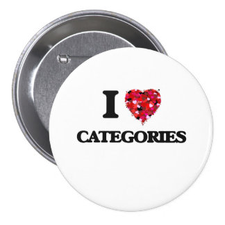 I love Categories 7.5 Cm Round Badge