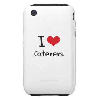 I love Caterers iPhone 3 Tough Cases