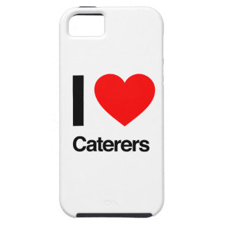 i love caterers tough iPhone 5 case