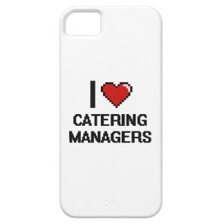 I love Catering Managers iPhone 5 Cases