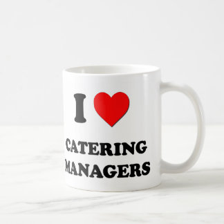 I Love Catering Managers Coffee Mug