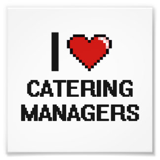 I love Catering Managers Photo Art