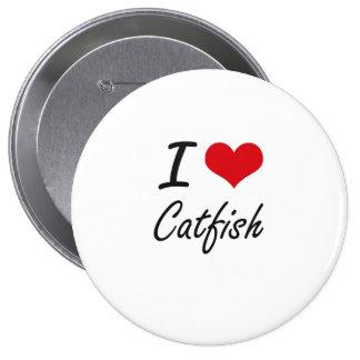 I Love Catfish artistic design 10 Cm Round Badge