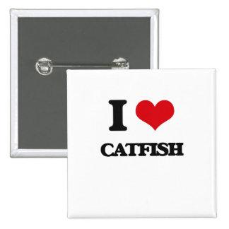 I love Catfish 15 Cm Square Badge
