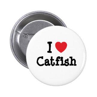 I love Catfish heart T-Shirt 6 Cm Round Badge