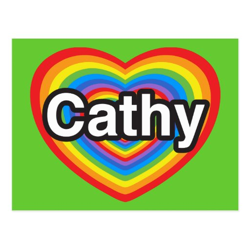 I love Cathy. I love you Cathy. Heart Postcards