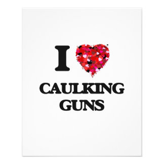 I love Caulking Guns 11.5 Cm X 14 Cm Flyer