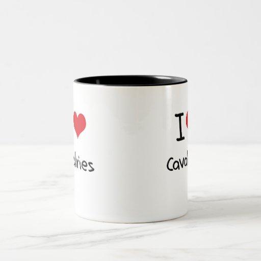 I love Cavalries Coffee Mug