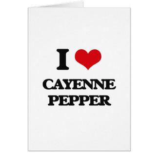 I Love Cayenne Pepper Greeting Card
