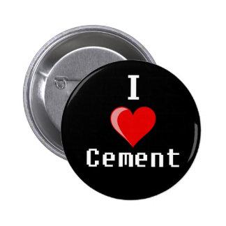 i love cement copy 6 cm round badge
