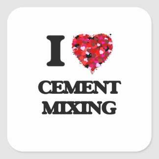 I love Cement Mixing Square Sticker