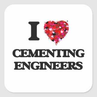 I love Cementing Engineers Square Sticker
