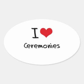 I love Ceremonies Oval Stickers