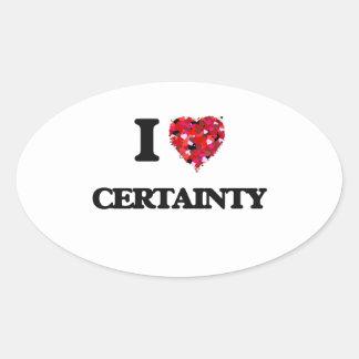 I love Certainty Oval Sticker